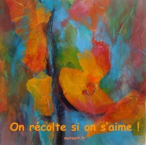"""On récolte si on s'aime sur une peinture-collage """"Tout contre toi"""" © Martignac"""